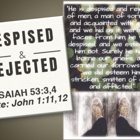 Despised & Rejected I – AM Sermon – Killeen Church of Christ